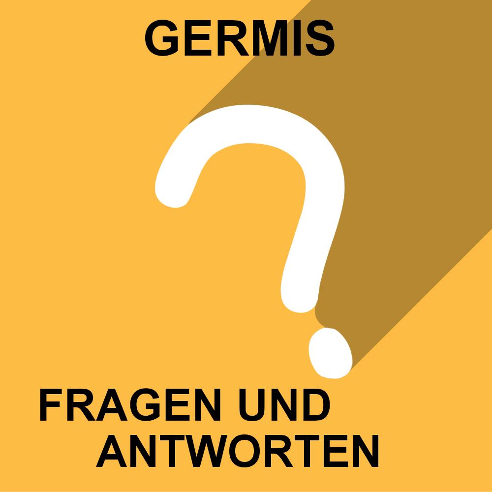 GERMIS FRAGEN UND ANTWORTEN